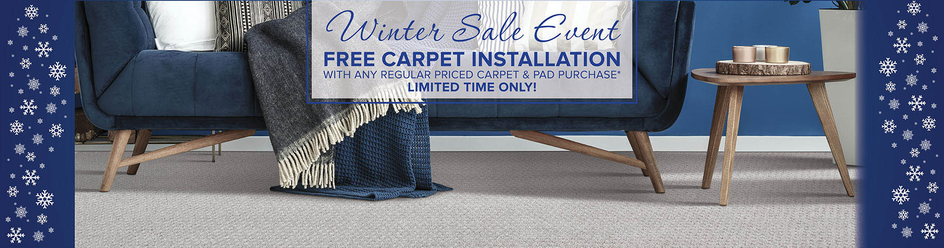 Free carpet installation with any regular priced carpet & pad purchase for a limited time only!