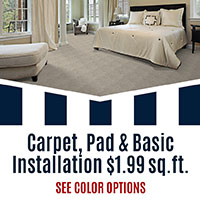 Carpet, Pad and Basic Installation.  $1.99 sq.ft.