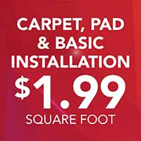 Carpet, pad and basic installation on sale for $1.99 sq. ft.