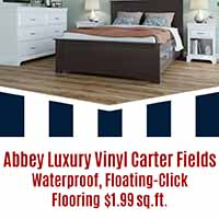 Abbey Luxury Vinyl Carter Fields  Waterproof, floating click installation  $1.99 sq.ft.